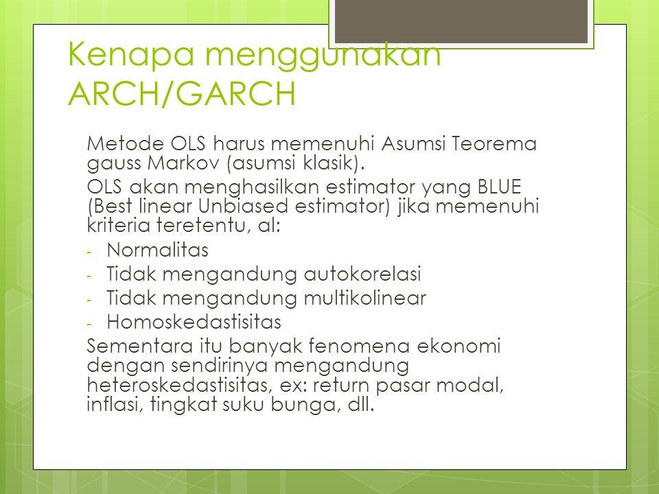 Kenapa menggunakan ARCH/GARCH