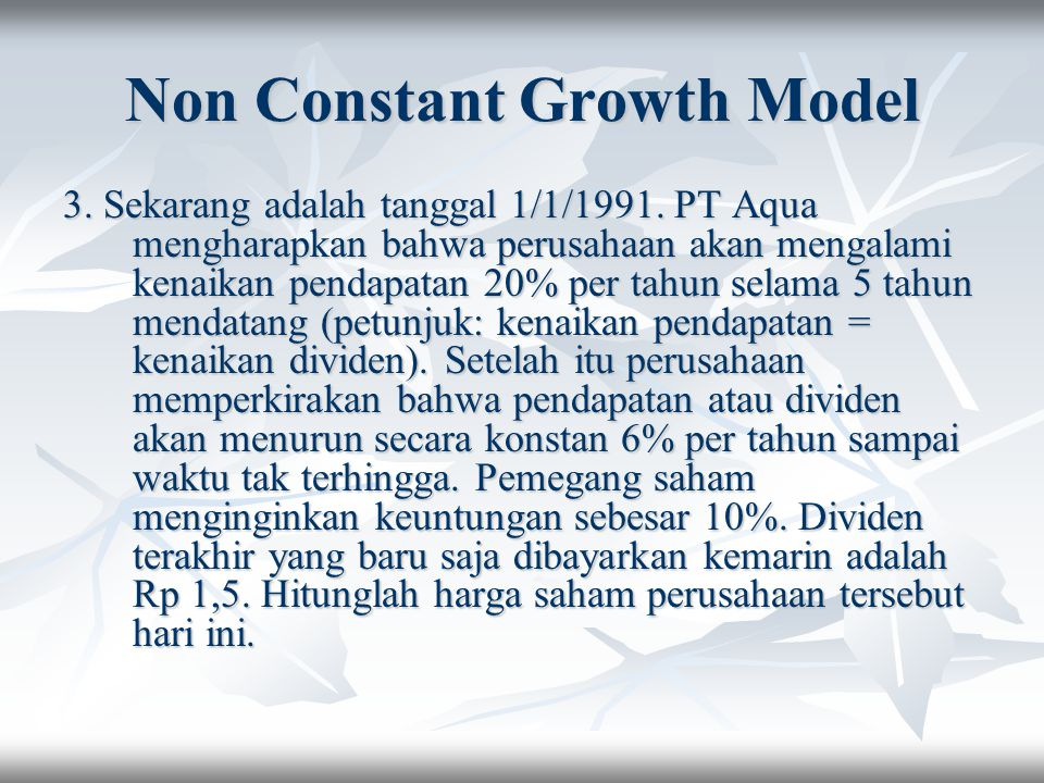 Non Constant Growth Model