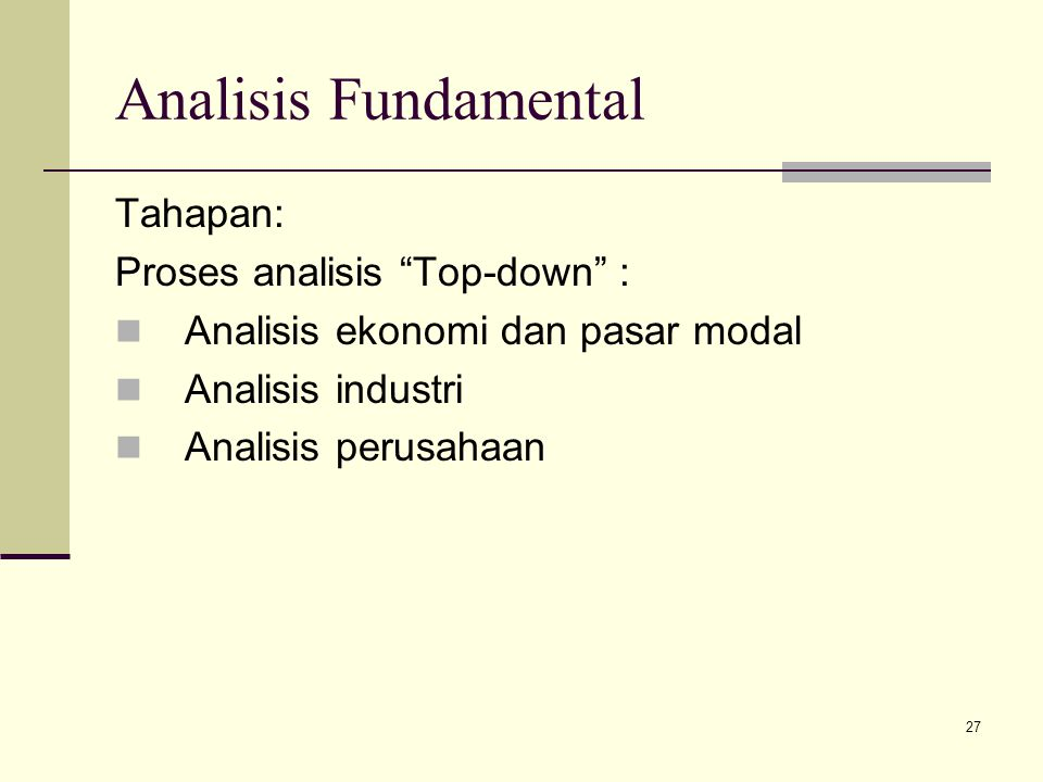 Analisis Fundamental Tahapan: Proses analisis Top-down :