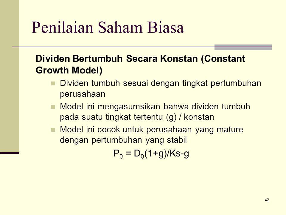 Penilaian Saham Biasa Dividen Bertumbuh Secara Konstan (Constant Growth Model) Dividen tumbuh sesuai dengan tingkat pertumbuhan perusahaan.