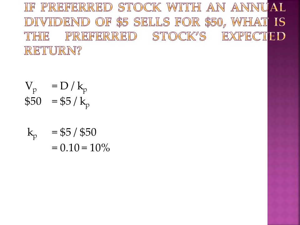 If preferred stock with an annual dividend of $5 sells for $50, what is the preferred stock's expected return