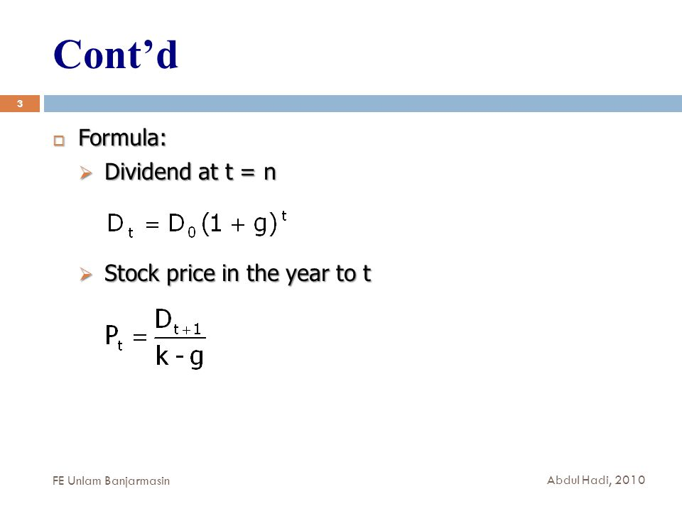 Cont'd Formula: Dividend at t = n Stock price in the year to t