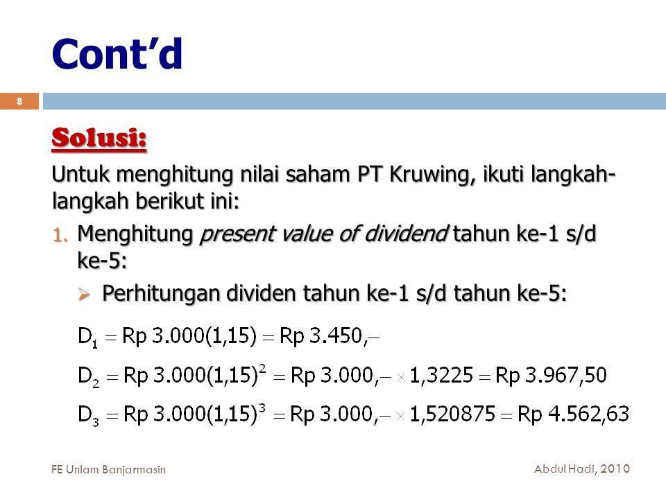 Cont'd Solusi: Untuk menghitung nilai saham PT Kruwing, ikuti langkah- langkah berikut ini: