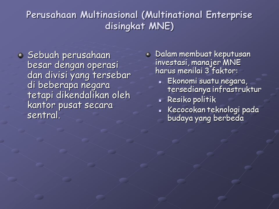 Perusahaan Multinasional (Multinational Enterprise disingkat MNE)