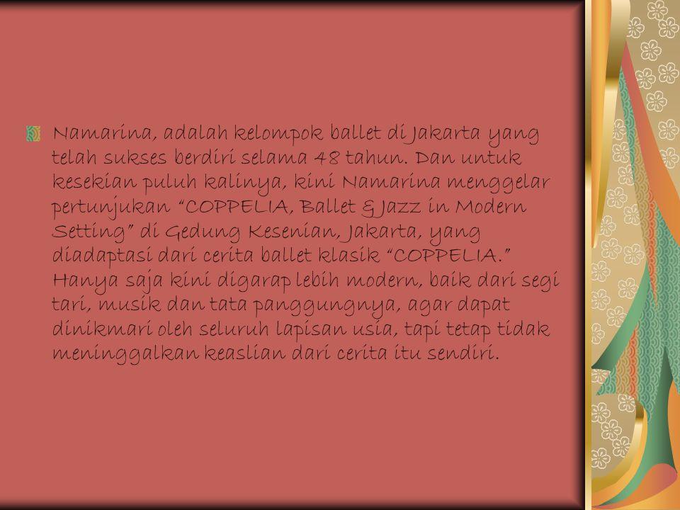 Namarina, adalah kelompok ballet di Jakarta yang telah sukses berdiri selama 48 tahun.