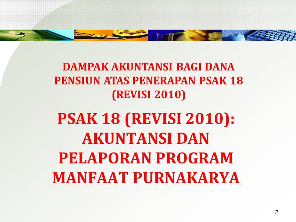 DAMPAK AKUNTANSI BAGI DANA PENSIUN ATAS PENERAPAN PSAK 18 (REVISI 2010)