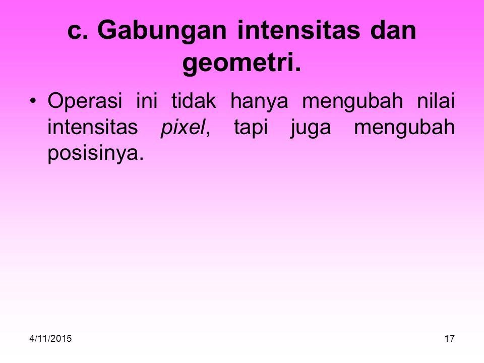 c. Gabungan intensitas dan geometri.