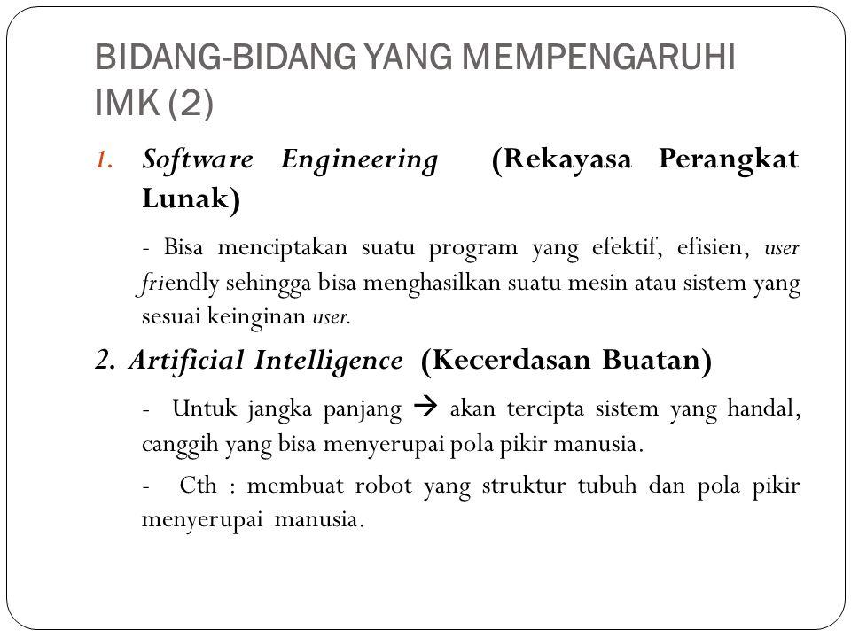 BIDANG-BIDANG YANG MEMPENGARUHI IMK (2)