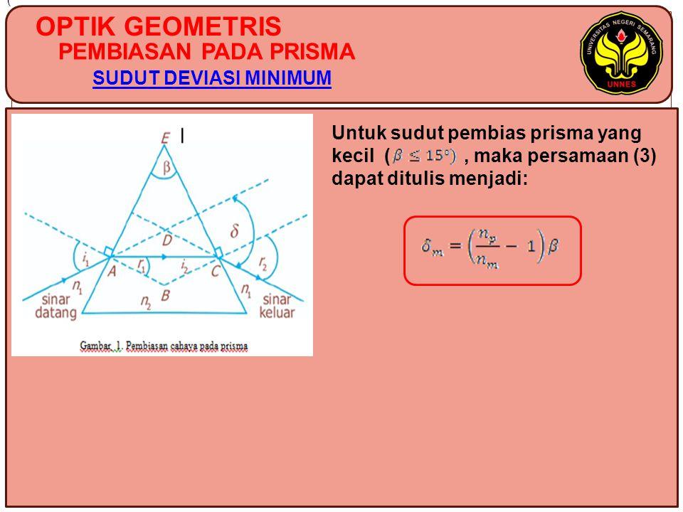 OPTIK GEOMETRIS PEMBIASAN PADA PRISMA SUDUT DEVIASI MINIMUM