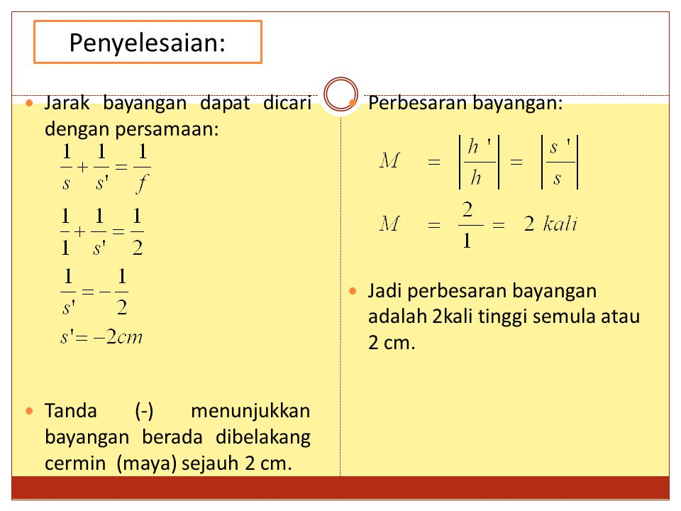 Penyelesaian: Jarak bayangan dapat dicari dengan persamaan: