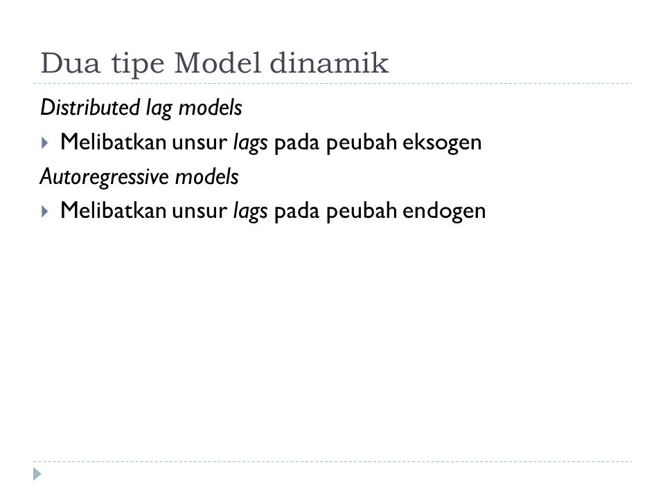 Dua tipe Model dinamik Distributed lag models