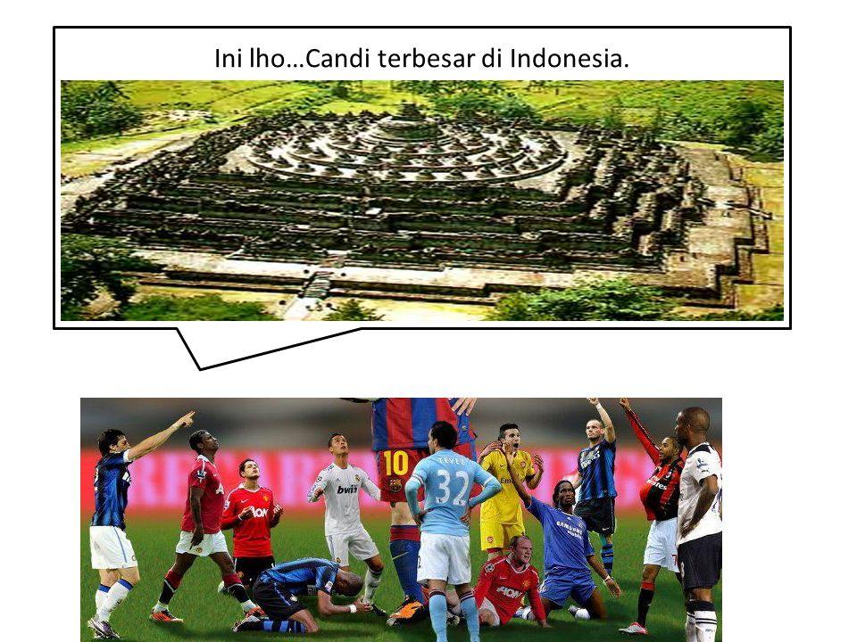 Ini lho…Candi terbesar di Indonesia.