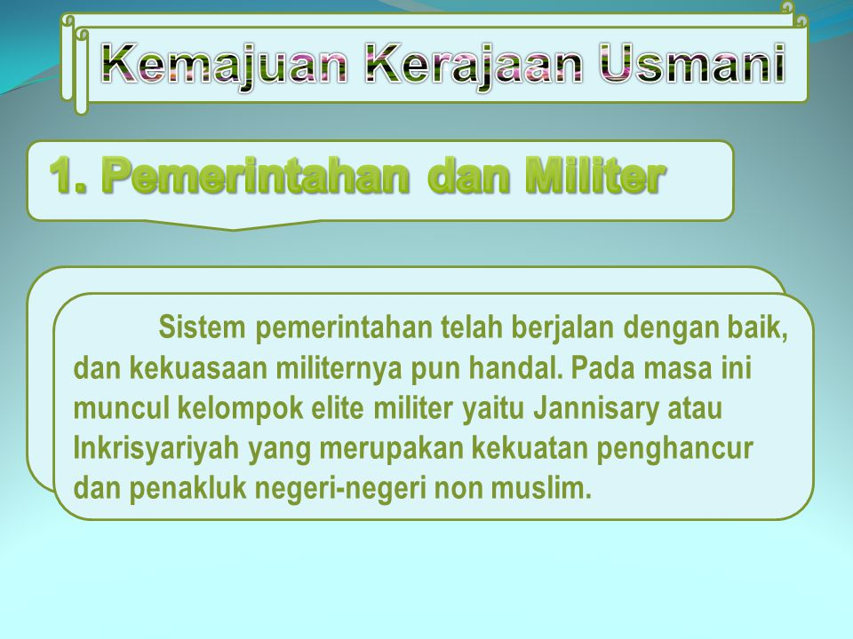 Kemajuan Kerajaan Usmani 1. Pemerintahan dan Militer