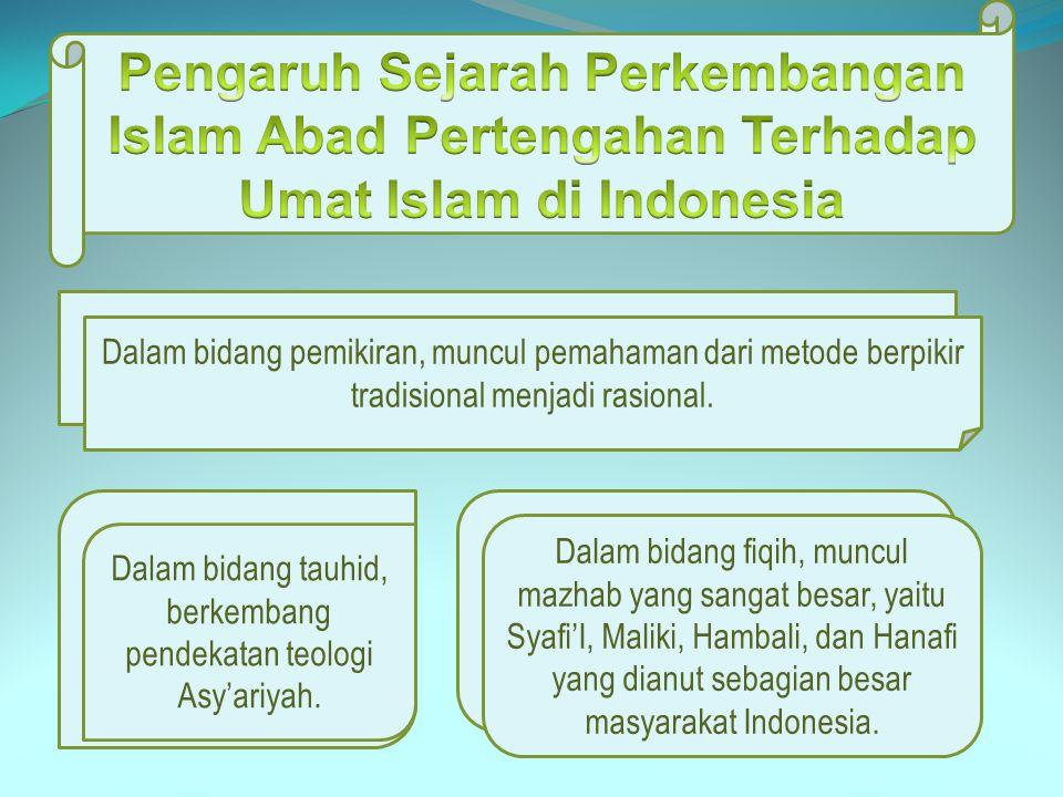 Pengaruh Sejarah Perkembangan Islam Abad Pertengahan Terhadap
