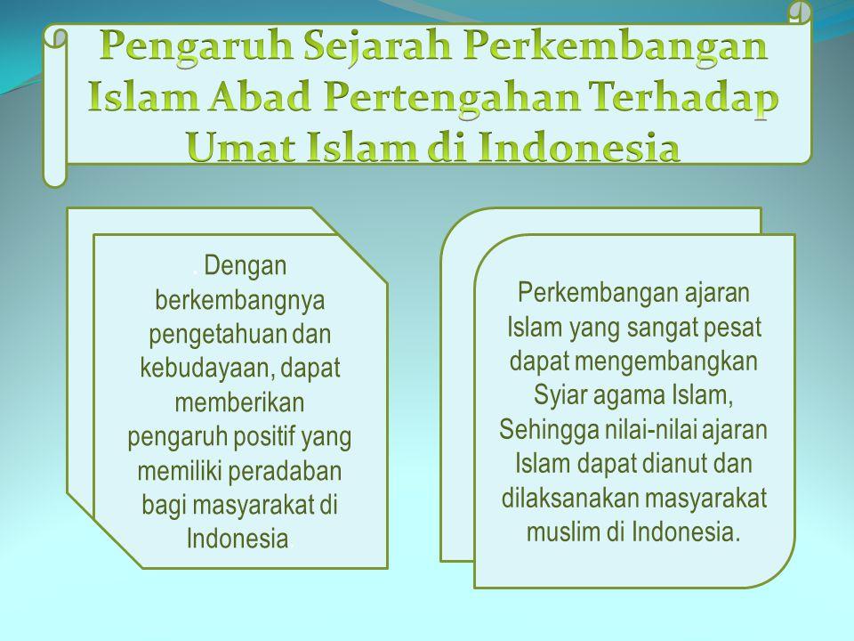 Pengaruh Sejarah Perkembangan Islam Abad Pertengahan Terhadap Umat Islam di Indonesia