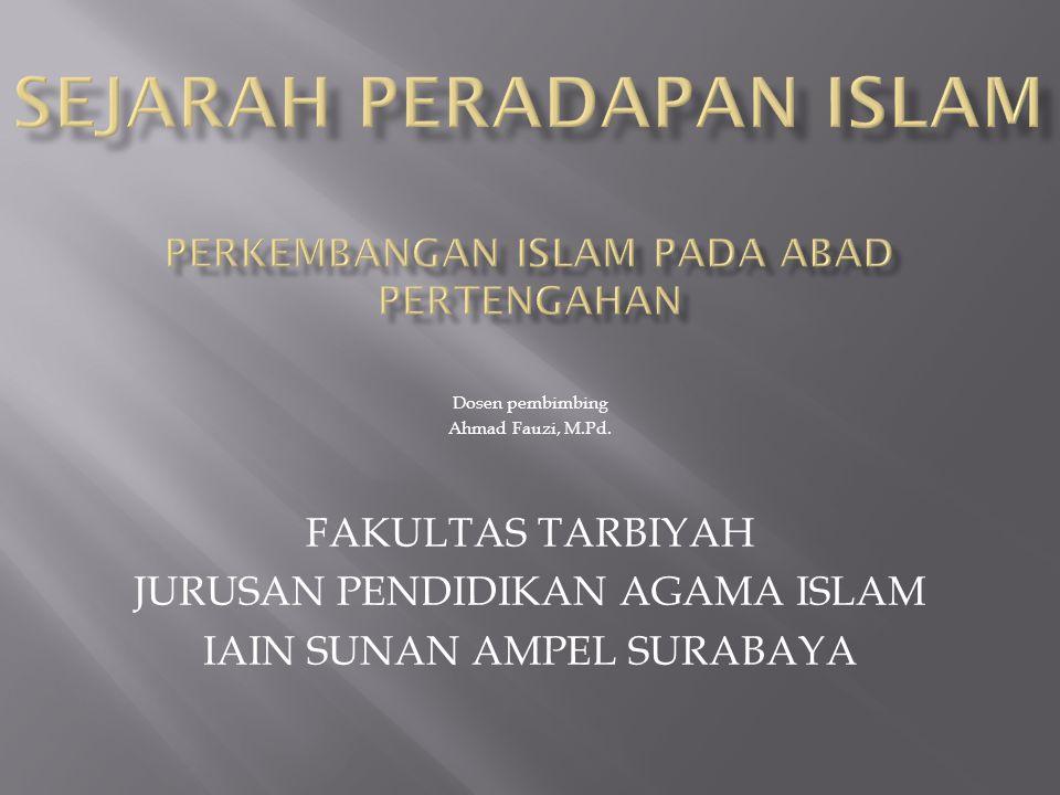 SEJARAH PERADAPAN ISLAM perkembangan islam pada abad pertengahan