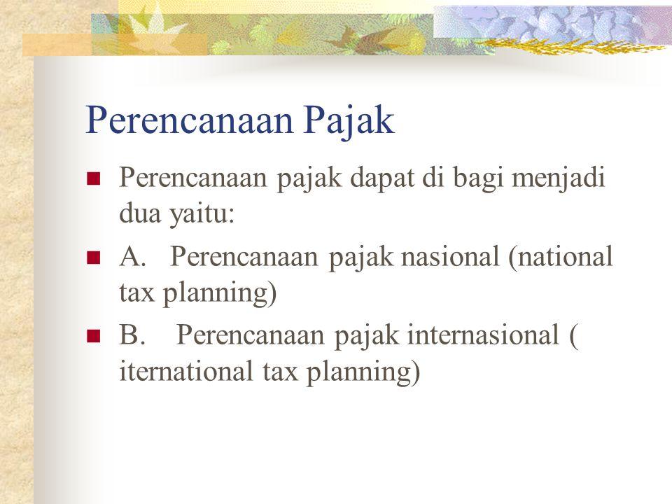 Perencanaan Pajak Perencanaan pajak dapat di bagi menjadi dua yaitu: