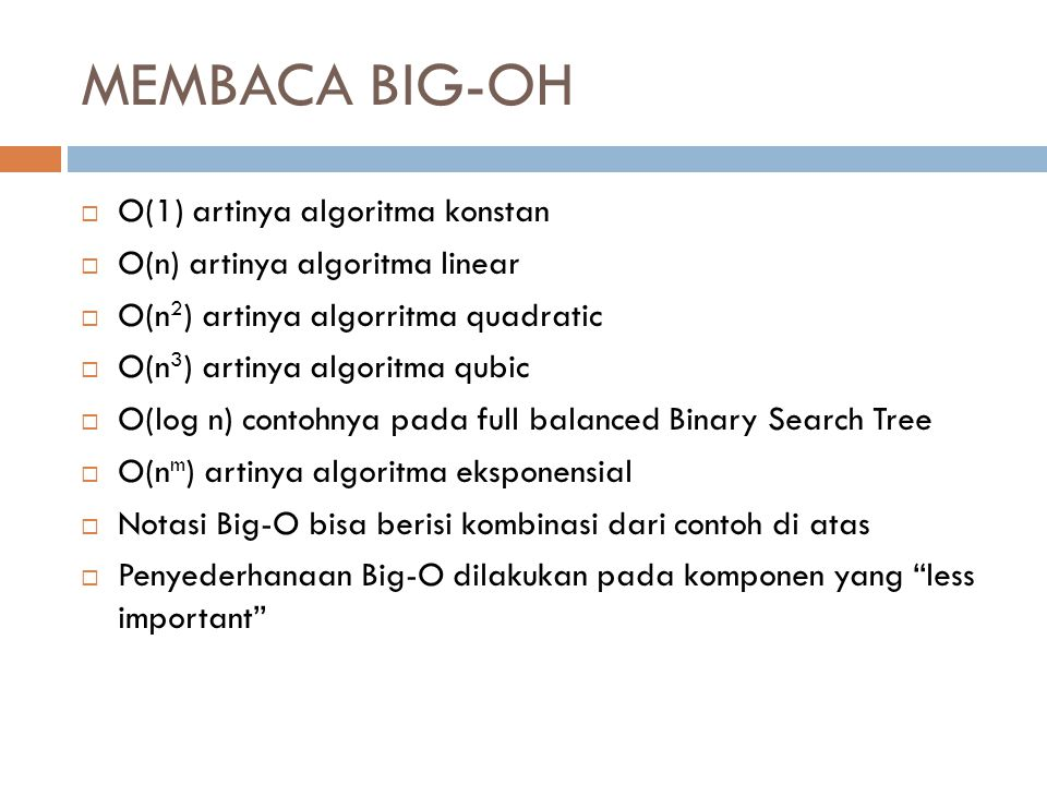 MEMBACA BIG-OH O(1) artinya algoritma konstan