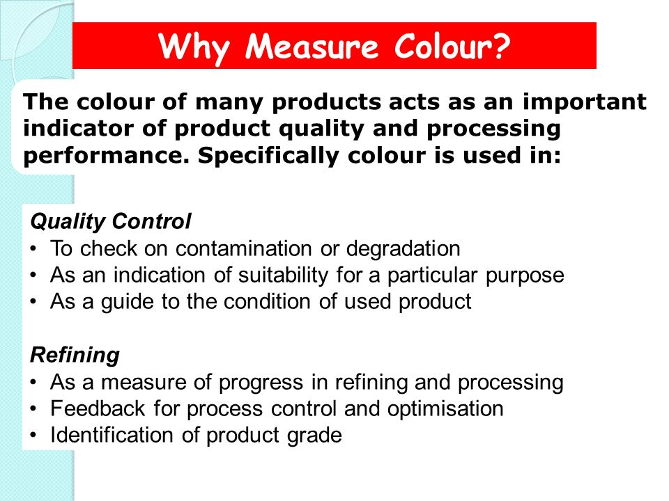Why Measure Colour