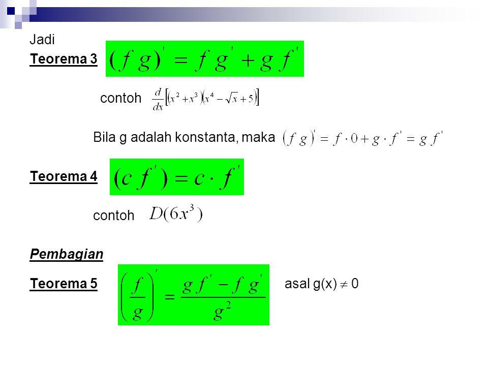 Jadi Teorema 3. contoh. Bila g adalah konstanta, maka.