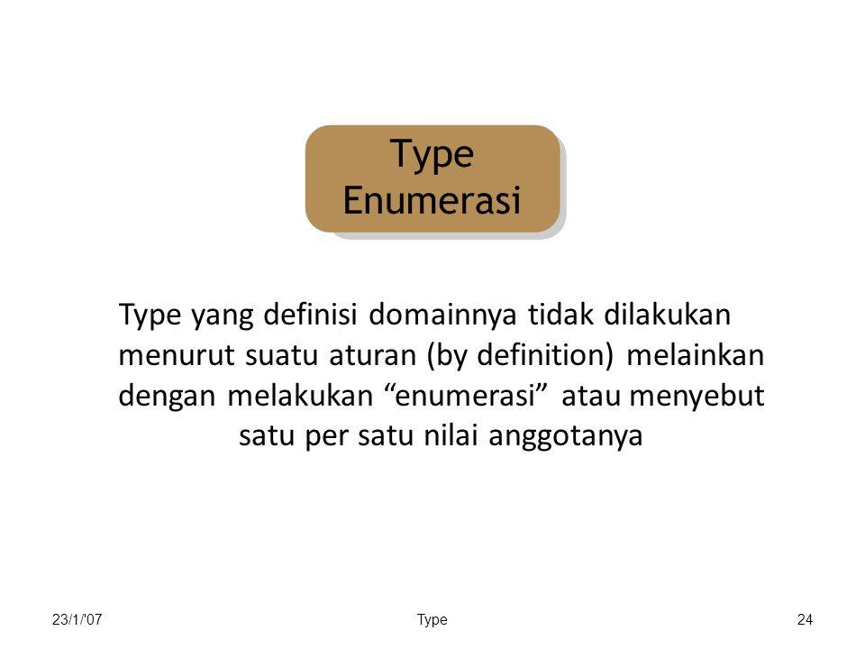 Type yang definisi domainnya tidak dilakukan menurut suatu aturan (by definition) melainkan dengan melakukan enumerasi atau menyebut satu per satu nilai anggotanya