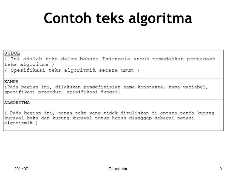 Contoh teks algoritma Kamus = deklarasi 20/1/ 07 Pengantar