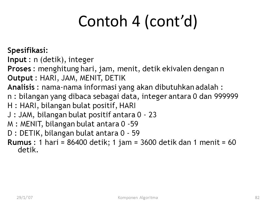 Contoh 4 (cont'd) Spesifikasi: Input : n (detik), integer
