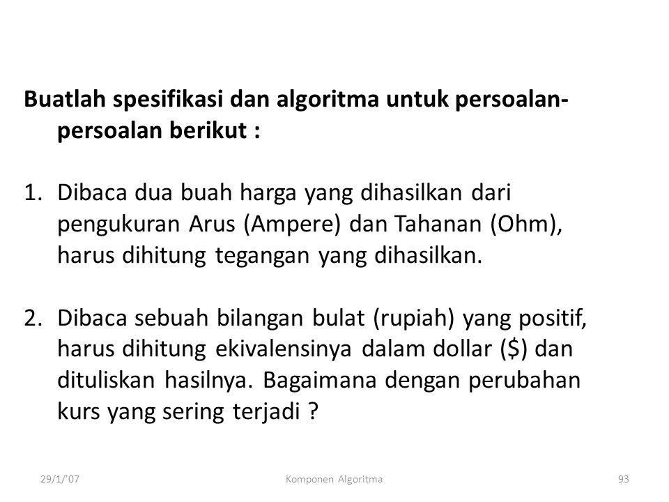 Buatlah spesifikasi dan algoritma untuk persoalan-persoalan berikut :