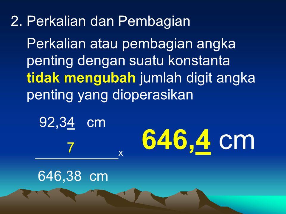 646,4 cm 2. Perkalian dan Pembagian