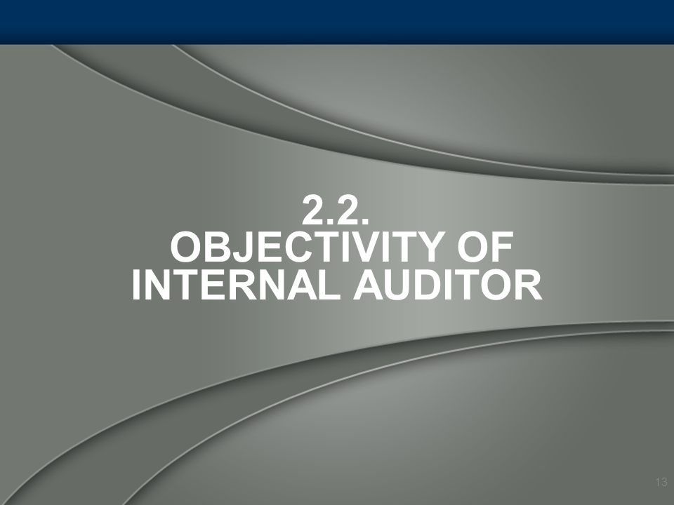 2.2. Objectivity of Internal Auditor