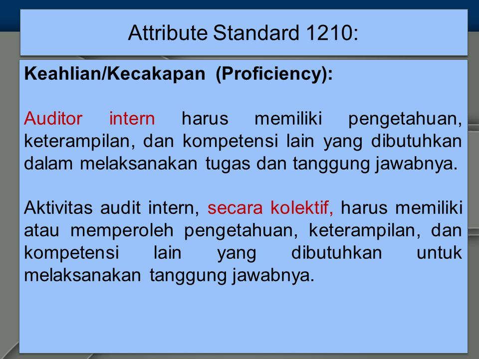 Attribute Standard 1210: Keahlian/Kecakapan (Proficiency):