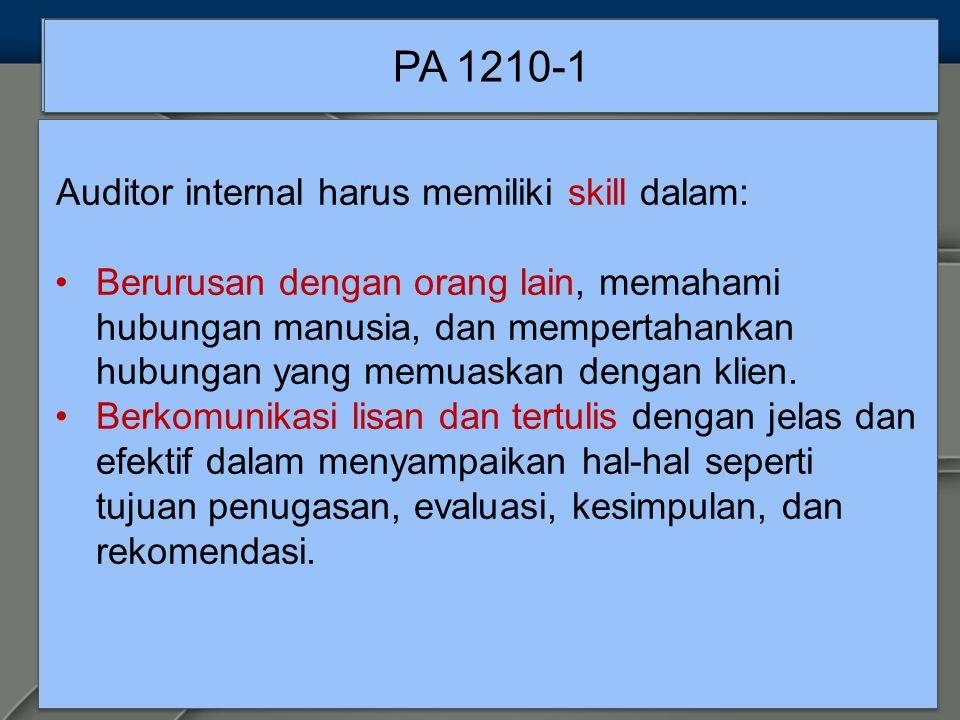 PA 1210-1 Auditor internal harus memiliki skill dalam: