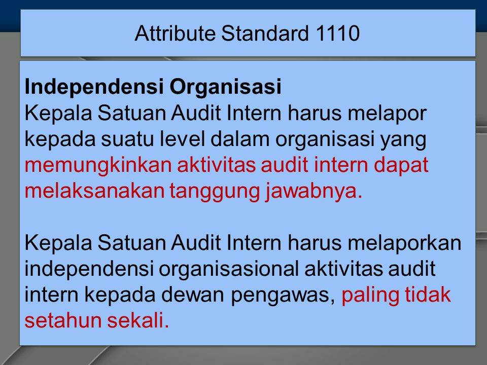 Attribute Standard 1110 Independensi Organisasi.
