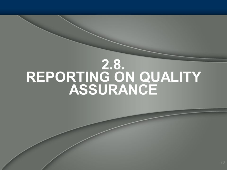 2.8. Reporting on Quality Assurance