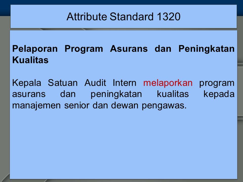 Attribute Standard 1320 Pelaporan Program Asurans dan Peningkatan Kualitas.