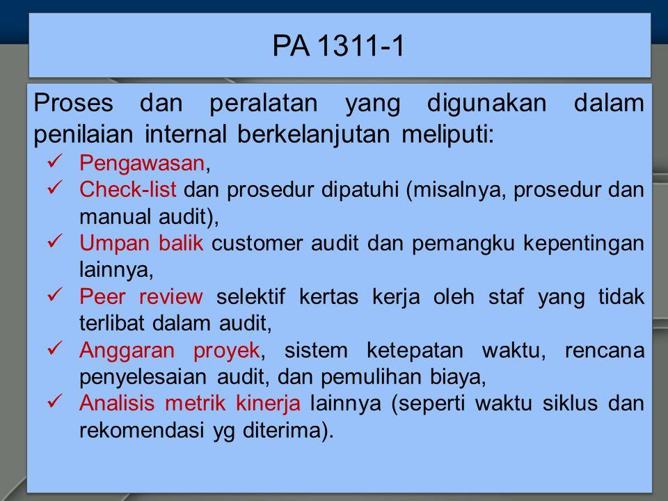 PA 1311-1 Proses dan peralatan yang digunakan dalam penilaian internal berkelanjutan meliputi: Pengawasan,
