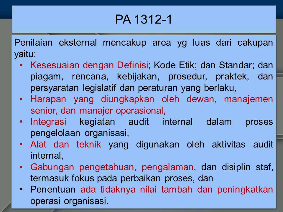 PA 1312-1 Penilaian eksternal mencakup area yg luas dari cakupan yaitu: