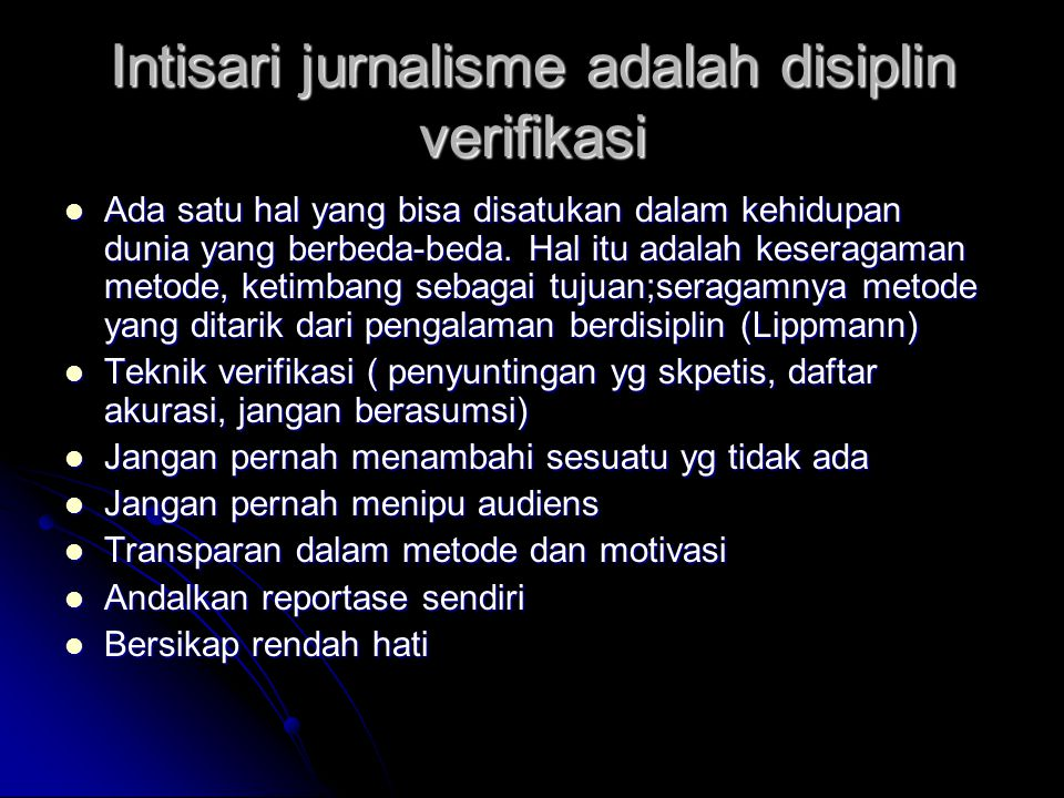 Intisari jurnalisme adalah disiplin verifikasi