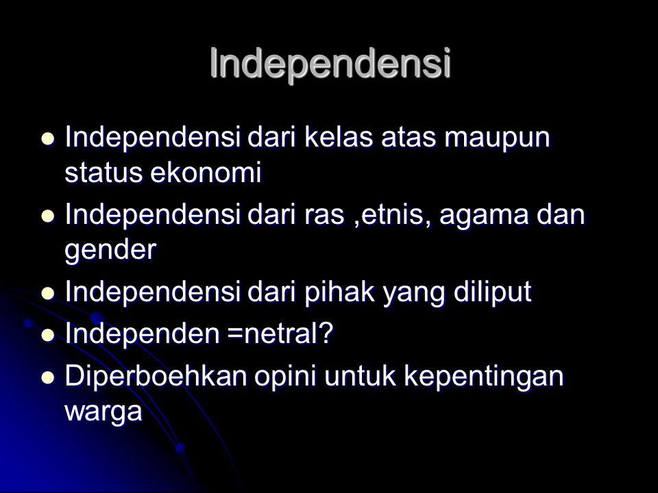 Independensi Independensi dari kelas atas maupun status ekonomi