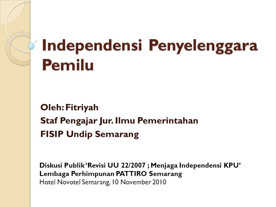 Independensi Penyelenggara Pemilu