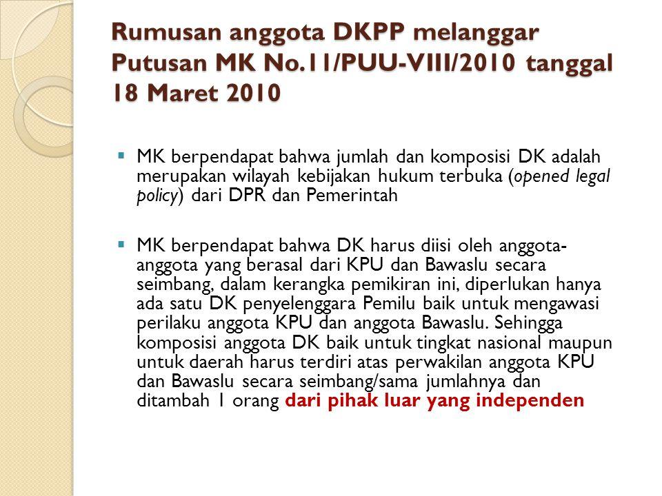 Rumusan anggota DKPP melanggar Putusan MK No