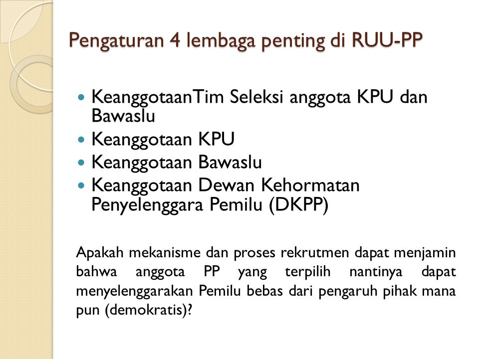 Pengaturan 4 lembaga penting di RUU-PP