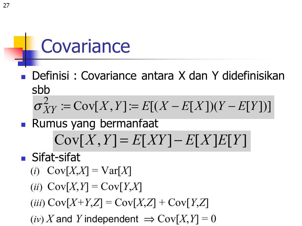 Covariance Definisi : Covariance antara X dan Y didefinisikan sbb