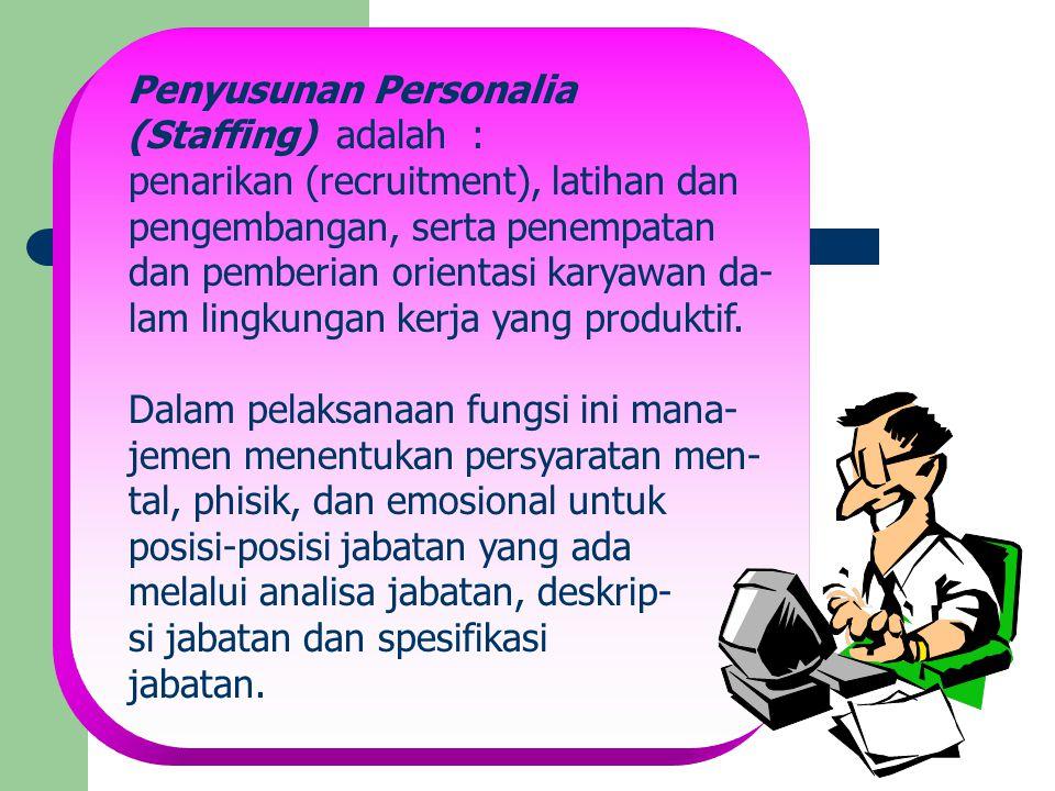penarikan (recruitment), latihan dan pengembangan, serta penempatan
