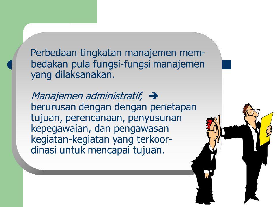 Perbedaan tingkatan manajemen mem-