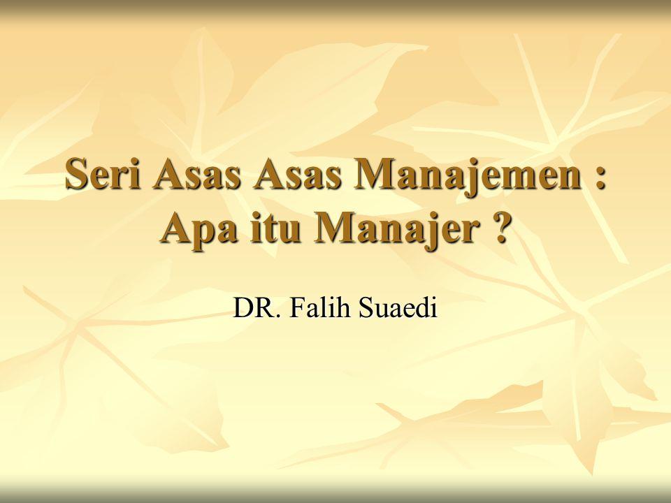 Seri Asas Asas Manajemen : Apa itu Manajer