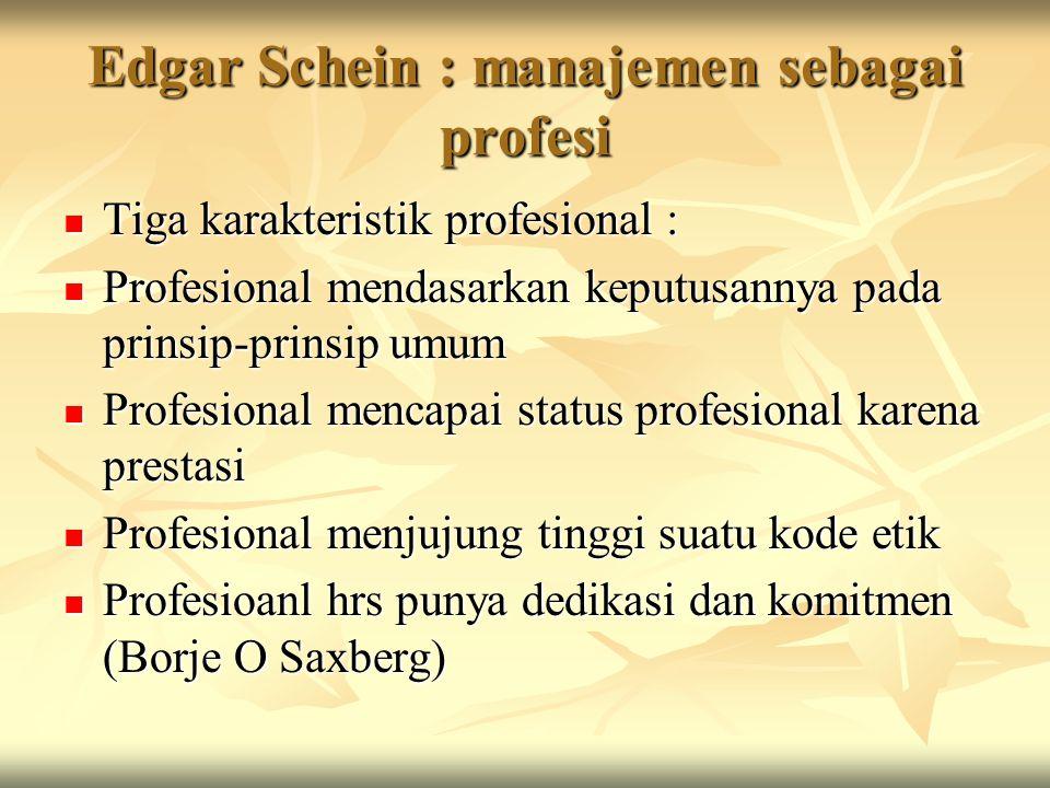 Edgar Schein : manajemen sebagai profesi
