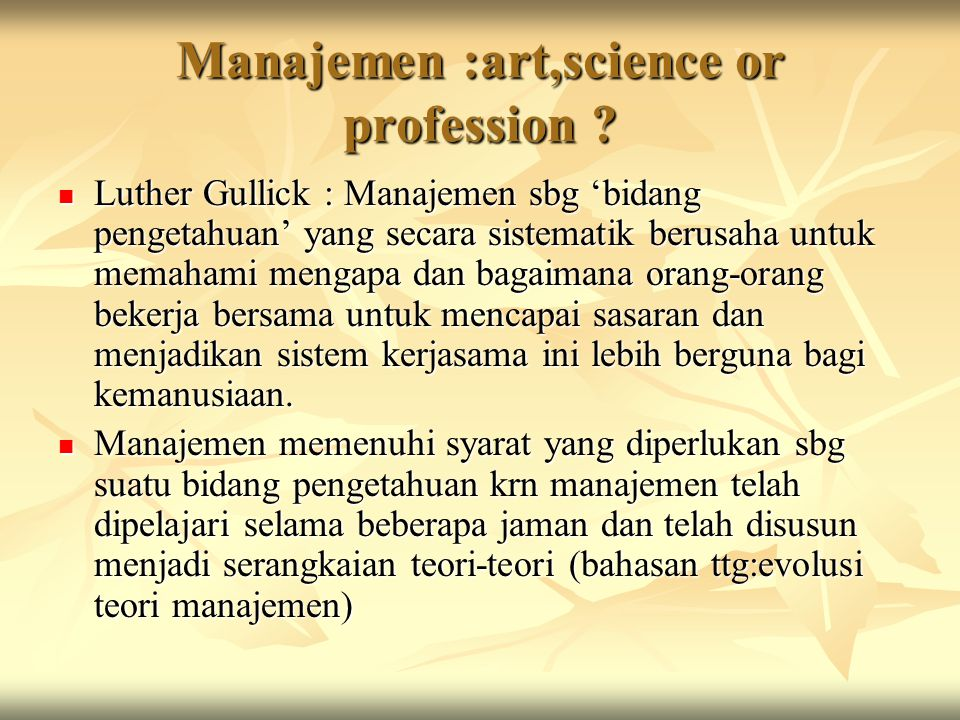 Manajemen :art,science or profession