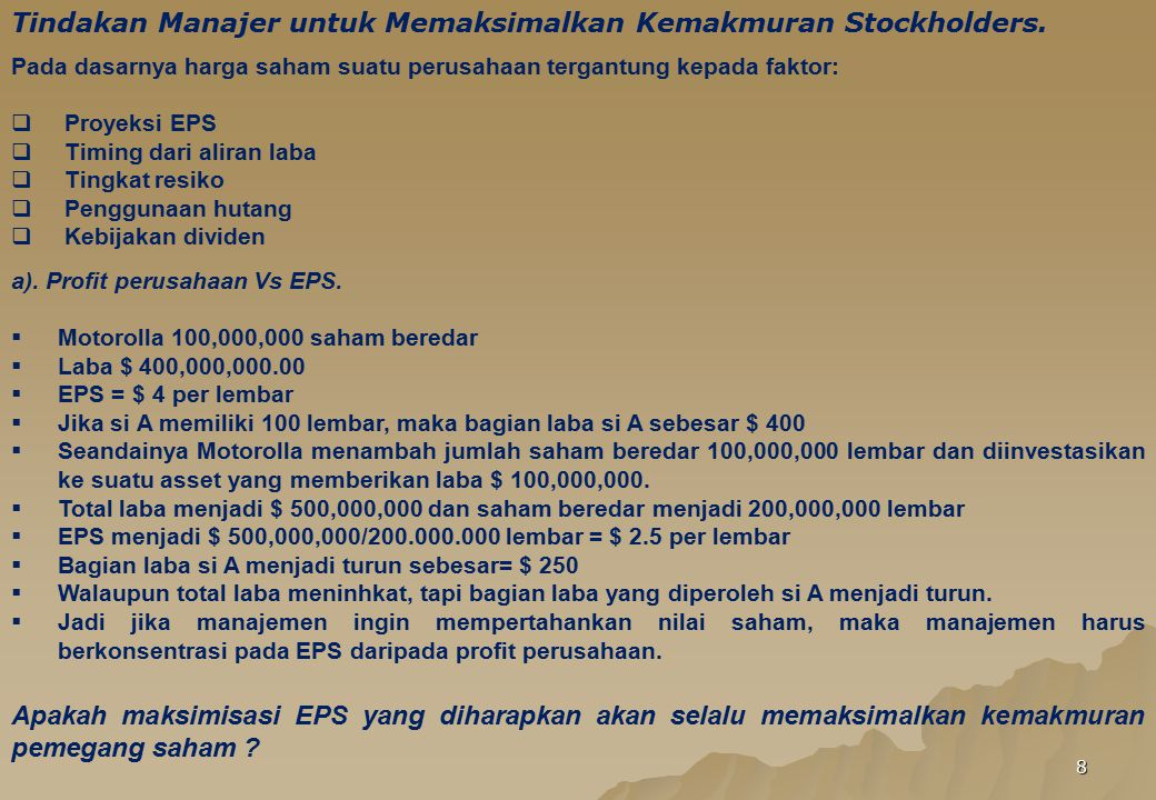 Tindakan Manajer untuk Memaksimalkan Kemakmuran Stockholders.