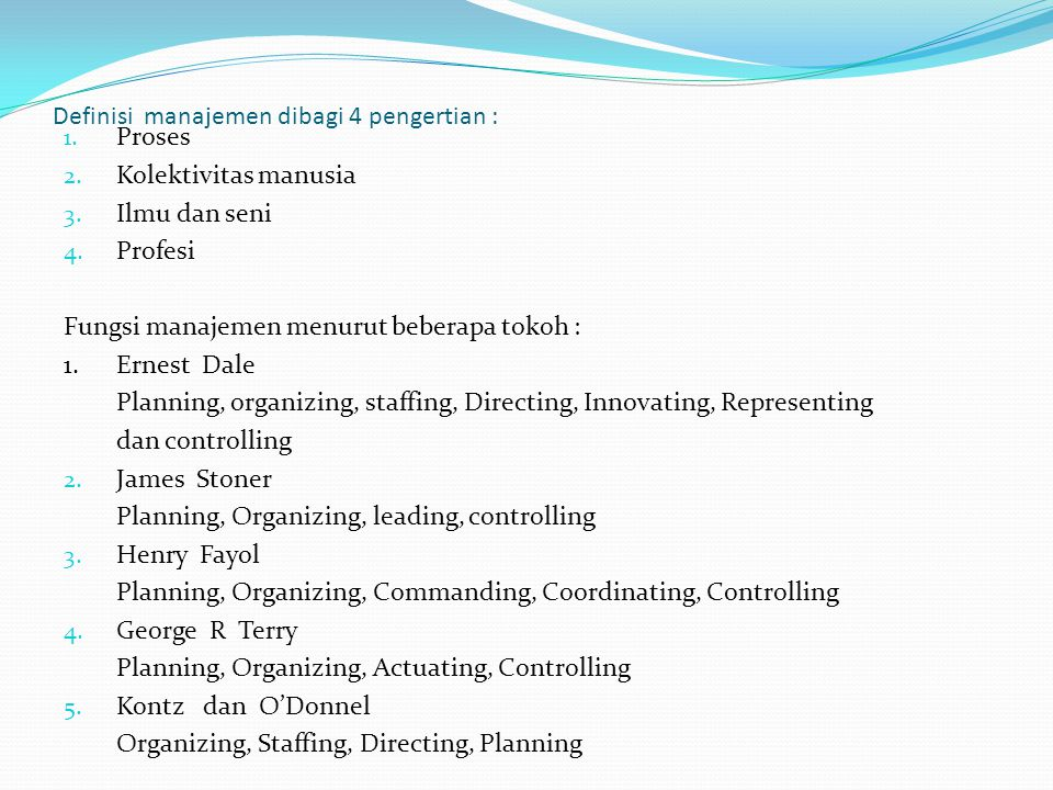 Definisi manajemen dibagi 4 pengertian :